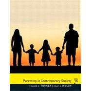Parenting in Contemporary Society by Turner, Pauline J.; Welch, Kelly J., 9780205379033