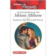 Engaged to Her Ravensdale Enemy by Milburne, Melanie, 9780373139033