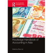 The Routledge Handbook of Accounting in Asia by Lin; Zhijun, 9781138189034