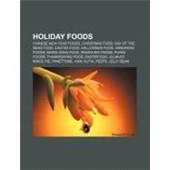 Holiday Foods : Bánh Ch?ng, Challah, Suckling Pig, Tangyuan, Vasilopita, Tteokguk, Shamrock Shake, Oliebol, Twelve Grapes, Fiambre by , 9781156699034