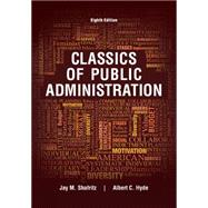 Classics of Public Administration by Shafritz, Jay M.; Hyde, Albert C., 9781305639034