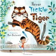 Never Tickle a Tiger by Butchart, Pamela; Boutavant, Marc, 9781408839034