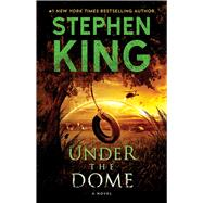 Under the Dome A Novel by King, Stephen, 9781439149034