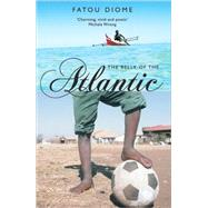 Belly of the Atlantic by Diome, Fatou, 9781852429034