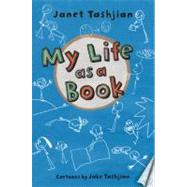 My Life as a Book by Tashjian, Janet; Tashjian, Jake, 9780805089035