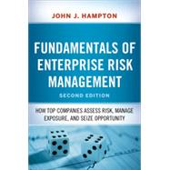 Fundamentals of Enterprise Risk Management: How Top Companies Assess Risk, Manage Exposure, and Seize Opportunity by Hampton, John J., 9780814449035