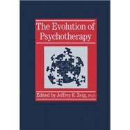 Evolution Of Psychotherapy..........: The 1st Conference by Zeig,Jeffrey K., 9781138869035
