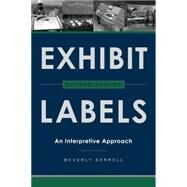 Exhibit Labels: An Interpretive Approach by Serrell, Beverly, 9781442249035