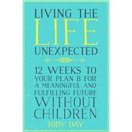 Living the Life Unexpected by Day, Jody, 9781509809035