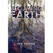Becoming Earth by Saulitis, Eva, 9781597099035
