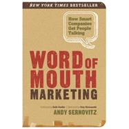 Word of Mouth Marketing by Sernovitz, Andy; Godin, Seth; Kawasaki, Guy (AFT), 9780983429036