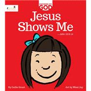 Jesus Shows Me by Grant, Callie; Jay, Missi, 9780985409036