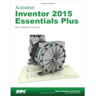 Autodesk Inventor 2015 Essentials Plus by Banach, Daniel T.; Jones, Travis, 9781585039036