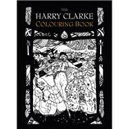 The Harry Clarke Colouring Book by Clarke, Harry, 9781845889036