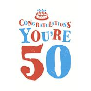 Congratulations You're 50 by Summersdale, 9781849539036