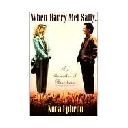 When Harry Met Sally. . . by EPHRON, NORA, 9780679729037