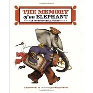 The Memory of an Elephant: An Unforgettable Journey by Strady, Sophie; Martin, Jean-Francois, 9781452129037