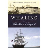 Whaling on Martha's Vineyard by Dresser, Thomas; Lovewell, Mark Alan, 9781625859037