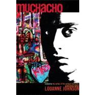 Muchacho: A Novel by Johnson, Louanne, 9780375859038