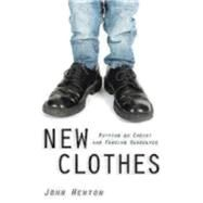 New Clothes: Putting on Christ and Finding Ourselves by Newton, John, 9780819229038