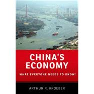 China's Economy What Everyone Needs to Know® by Kroeber, Arthur R., 9780190239039