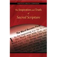 The Inspiration and Truth of Sacred Scripture: The Word That Comes from God and Speaks of God for the Salvation of the World by Pontifical Biblical Commission; Müller, Gerhard Ludwig, 9780814649039