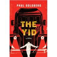 The Yid A Novel by Goldberg, Paul, 9781250079039