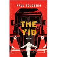 The Yid A Novel by Goldberg, Paul, 9781250079039