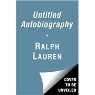 Untitled Autobiography by Lauren, Ralph, 9781501159039