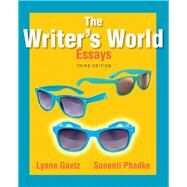 The Writer's World Essays by Gaetz, Lynne; Phadke, Suneeti, 9780321899040