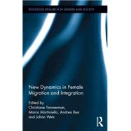 New Dynamics in Female Migration and Integration by Timmerman; Christiane, 9780415709040