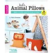 Kid's Animal Pillows by Cousins, Tara, 9781464739040