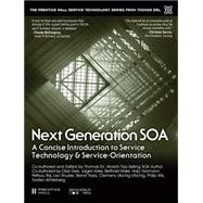 Next Generation SOA A Concise Introduction to Service Technology & Service-Orientation by Erl, Thomas; Chelliah, Pethuru; Gee, Clive; Kress, Jürgen; Maier, Berthold; Normann, Hajo; Shuster, Leo; Trops, Bernd; Utschig, Clemens; Wik, Philip; Winterberg, Torsten, 9780133859041
