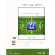 College Accounting A Practical Approach, Student Value Edition Plus MyAccountingLab with Pearson eText -- Access Card Package by Slater, Jeffrey, 9780134089041