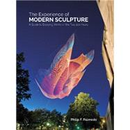 The Experience of Modern Sculpture by Palmedo, Philip F., 9780764349041