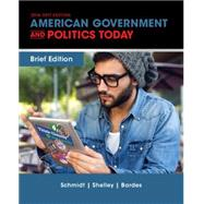 Cengage Advantage Books: American Government and Politics Today, Brief Edition by Schmidt, Steffen W.; Shelley, Mack C.; Bardes, Barbara A., 9781305499041