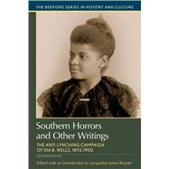 Southern Horrors and Other Writings The Anti-Lynching Campaign of Ida B. Wells, 1892-1900 by Royster, Jacqueline Jones, 9781319049041