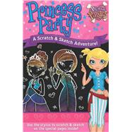 Princess Party A Scratch & Sketch Adventure! by Unknown, 9780486829043