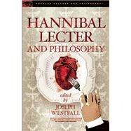 Hannibal Lecter and Philosophy by Westfall, Joseph, 9780812699043