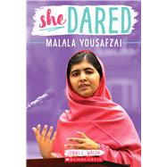 Malala Yousafzai (She Dared) by Walsh, Jenni L., 9781338149043