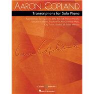 Transcriptions for Solo Piano: Ballets and Orchestra Pieces by Copland, Aaron (COP), 9781495019043