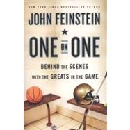 One on One : Behind the Scenes with the Greats in the Game by Feinstein, John, 9780316079044