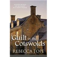 Guilt in the Cotswolds by Tope, Rebecca, 9780749019044