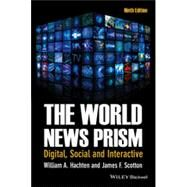 The World News Prism by Hachten, William A.; Scotton, James F., 9781118809044