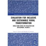 Evaluation for Inclusive and Sustainable Rural Transformation: World Bank Series on Evaluation and Development, Volume 9 by Garcfa; Oscar A., 9781138609044