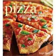 Pizza : And Other Savory Pies by Binns, Brigit, 9781416589044