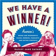 We Have a Winner! by Savage, Railey Jane, 9781493029044