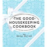 The Good Housekeeping Cookbook: The Bridal Edition 1,275 Recipes from America's Favorite Test Kitchen by Unknown, 9781588169044