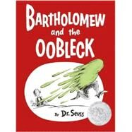 Bartholomew and the Oobleck by DR SEUSS, 9780385379045