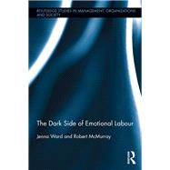 The Dark Side of Emotional Labour by Ward; Jenna, 9780415829045